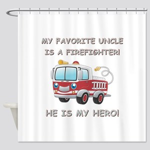 MY FAVORITE UNCLE IS A FIREFIGHTER Shower Curtain